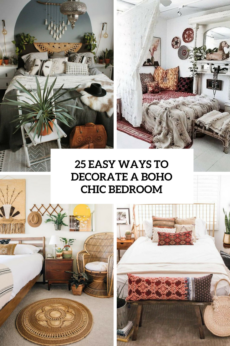 25 Easy Ways To Decorate A Boho Chic Bedroom