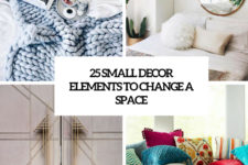 25 small decor elements to change a space cover