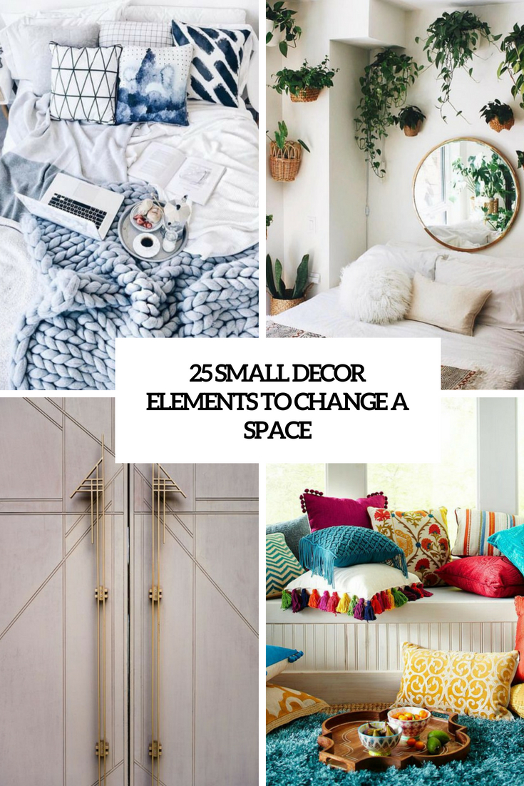 25 Small Decor Elements To Change A Space