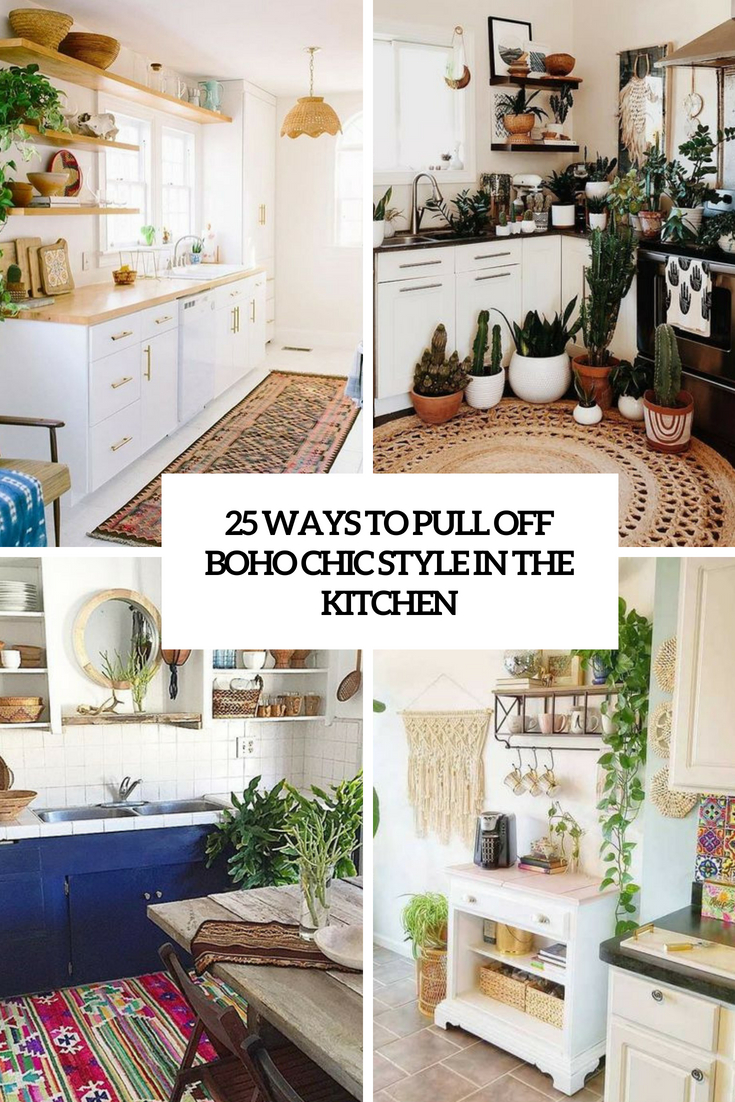 25 Ways To Pull Off Boho Chic Style In The Kitchen