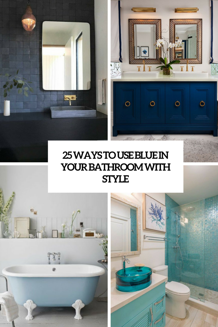 ways to use blue in your bathroom with style cover