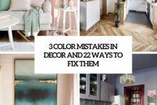 3 color mistakes in decor and 22 ways to fix them cover
