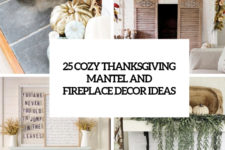 25 cozy thanksgiving mantel and fireplace decor ideas cover