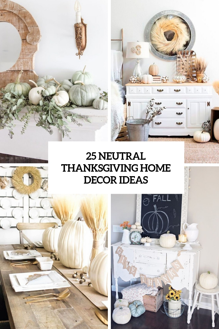 25 Neutral Thanksgiving Home Decor Ideas