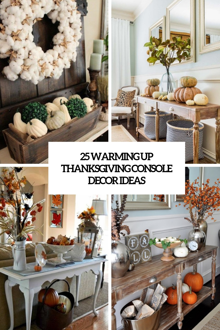 25 Warming Up Thanksgiving Console Decor Ideas