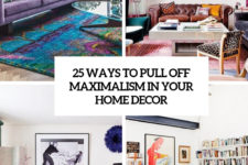 25 ways to pull off maximalism in your home decor cover