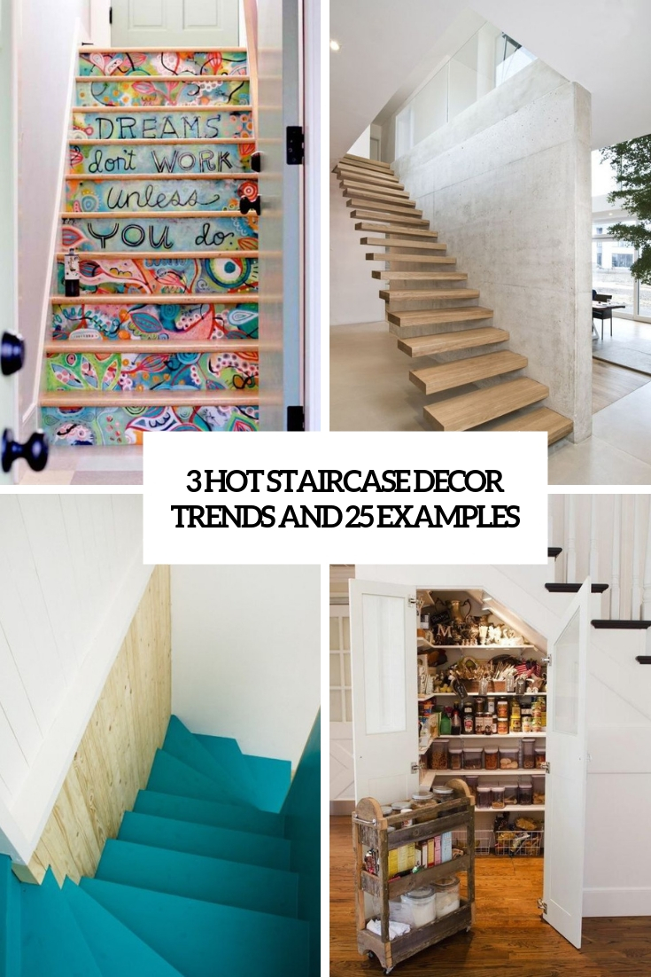 3 Hot Staircase Decor Trends And 25 Examples