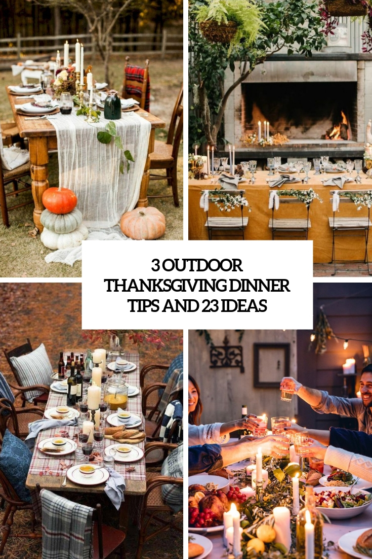 3 Outdoor Thanksgiving Dinner Tips And 23 Ideas