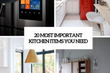 20 most important kitchen items you need cover