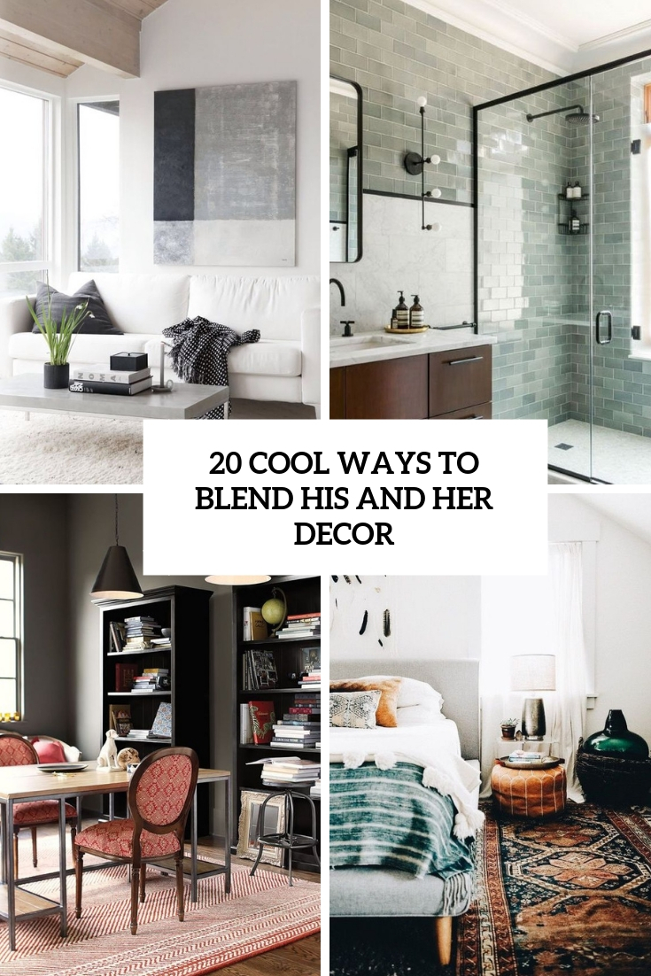 20 Cool Ways To Blend His And Her Decor