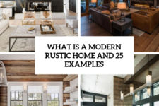 what is a modern rustic home and 25 examples cover