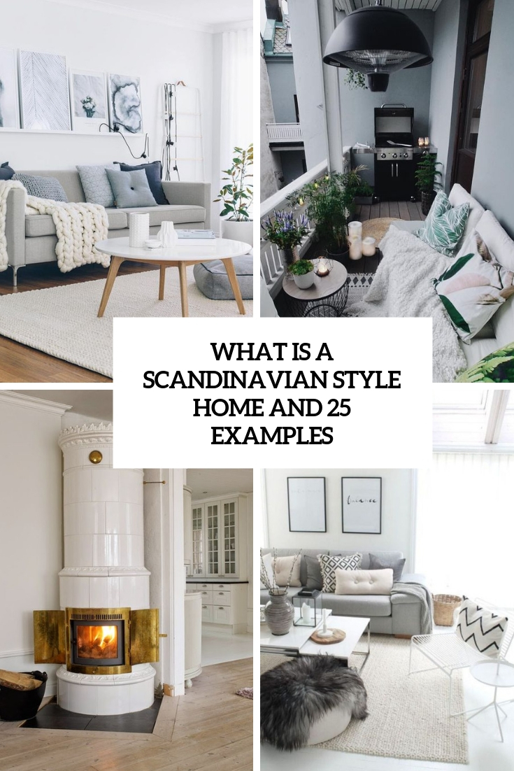What Is A Scandinavian Style Home And 25 Examples
