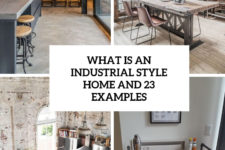 what is an industrial style home and 23 examples cover