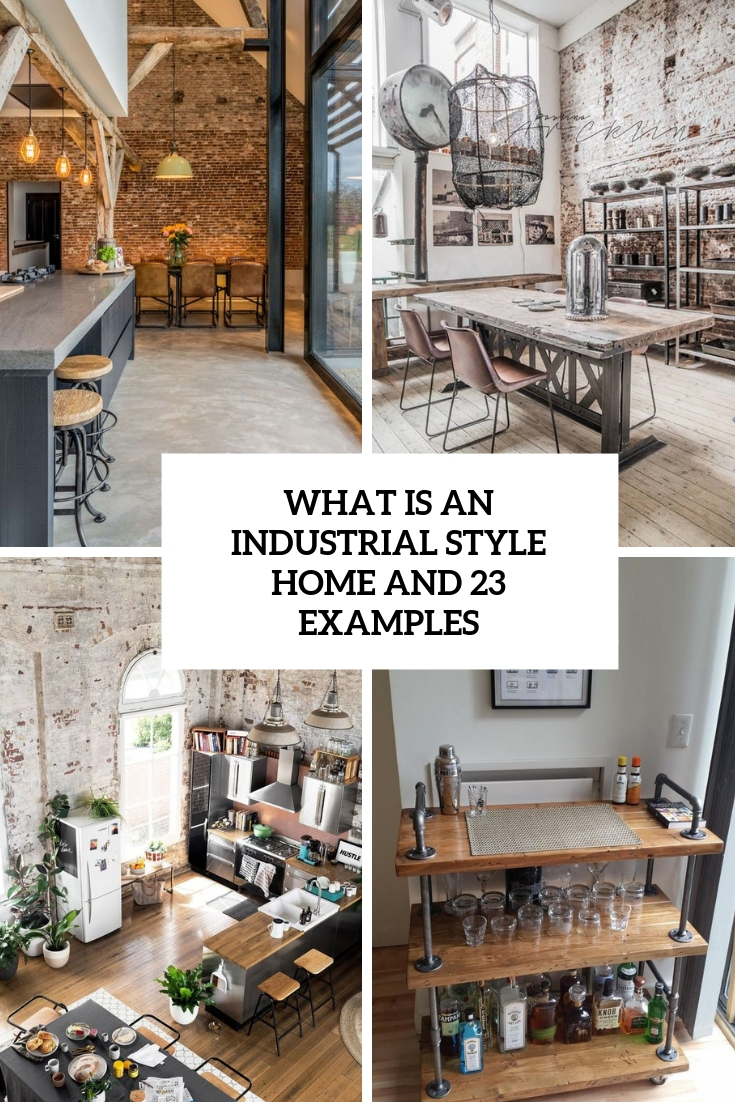 What Is An Industrial Style Home And 23 Examples