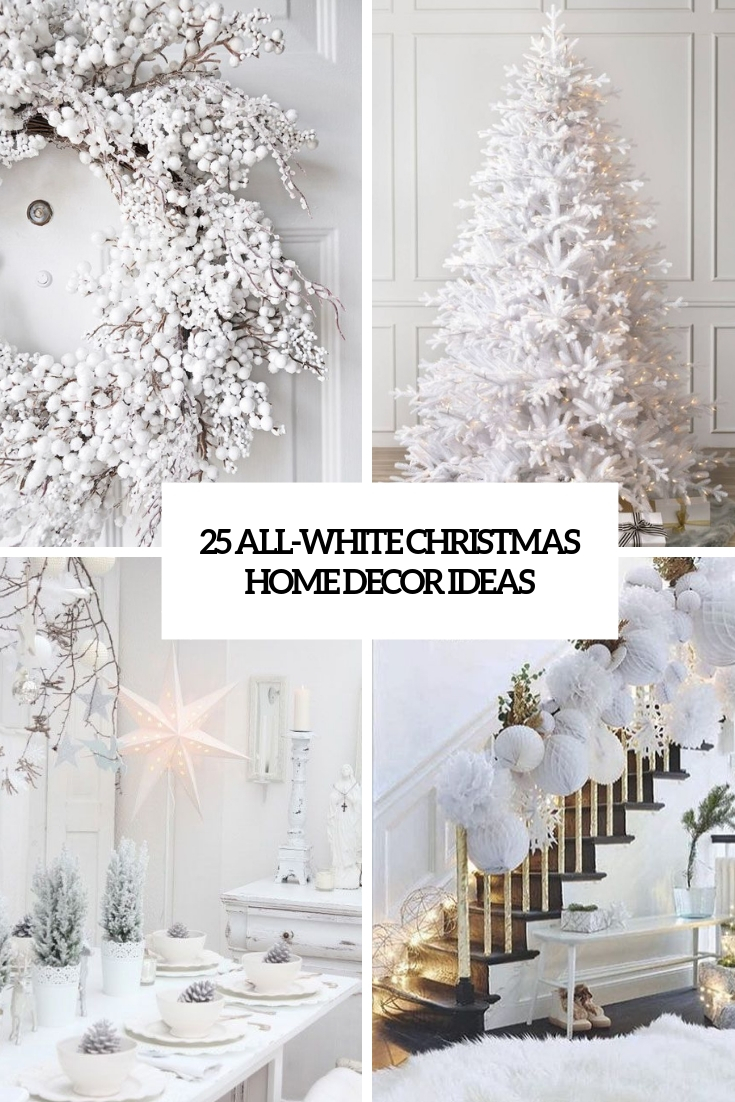 25 All-White Christmas Home Decor Ideas