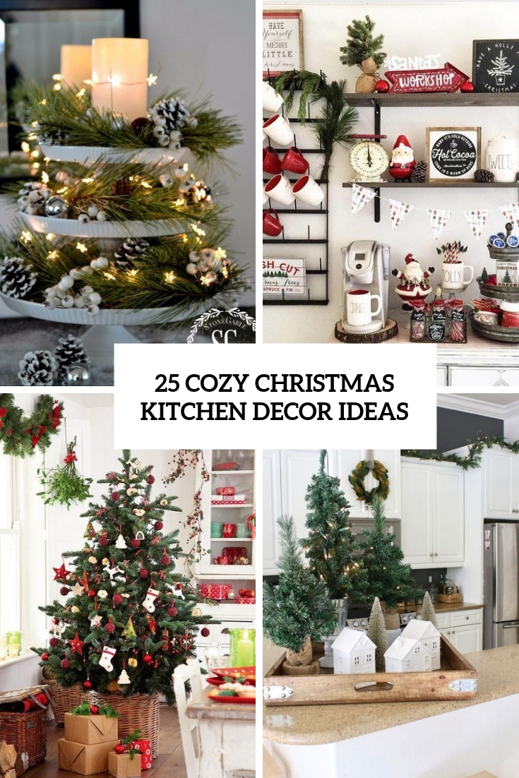 25 Cozy Christmas Kitchen Decor Ideas
