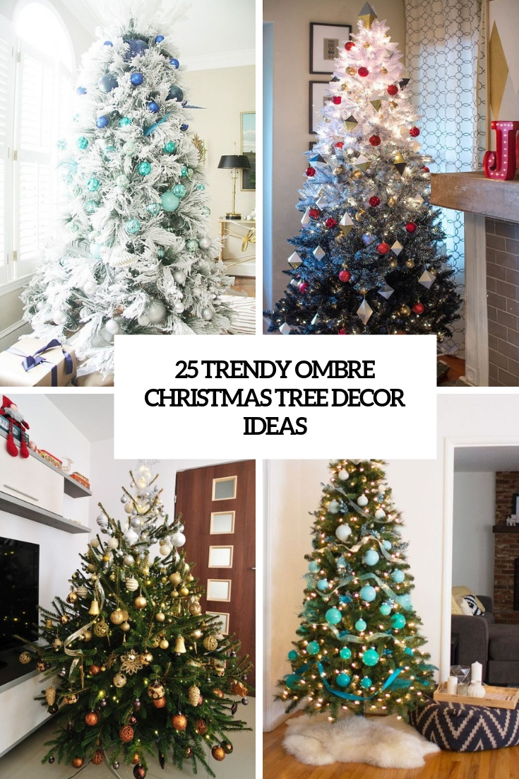 25 Trendy Ombre Christmas Tree Decor Ideas