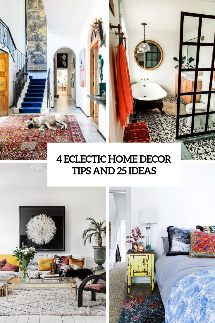 4 Eclectic Home Decor Tips And 25 Ideas The Hepsy