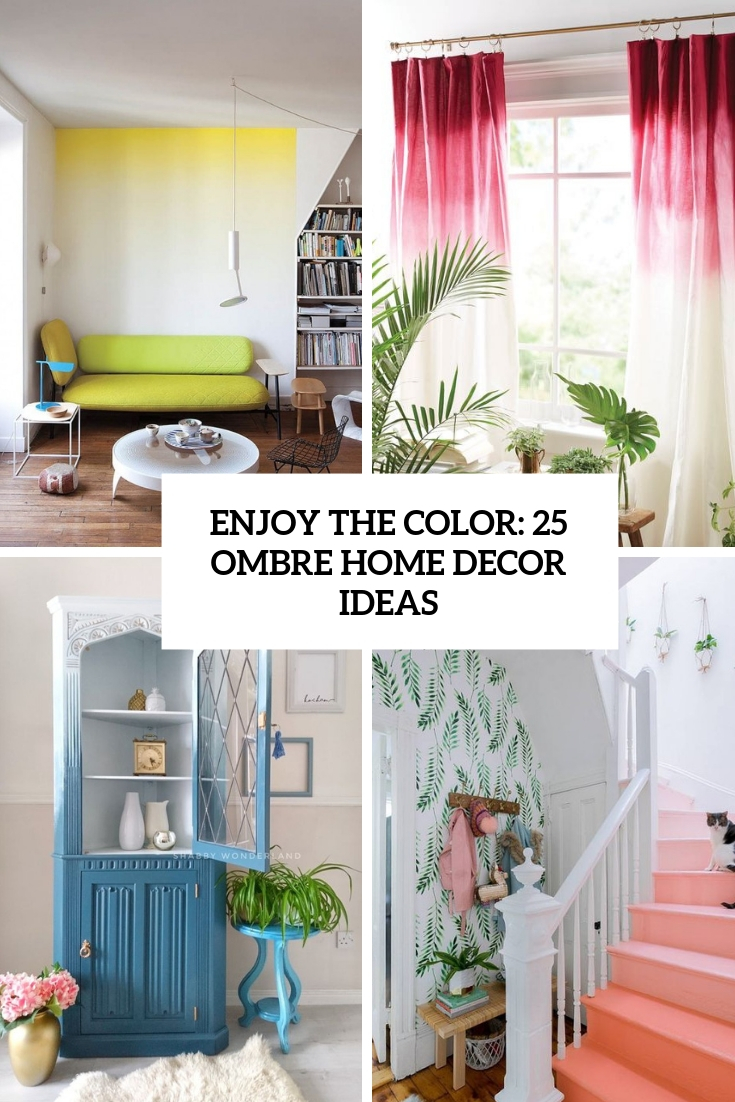 Enjoy The Color: 25 Ombre Home Decor Ideas