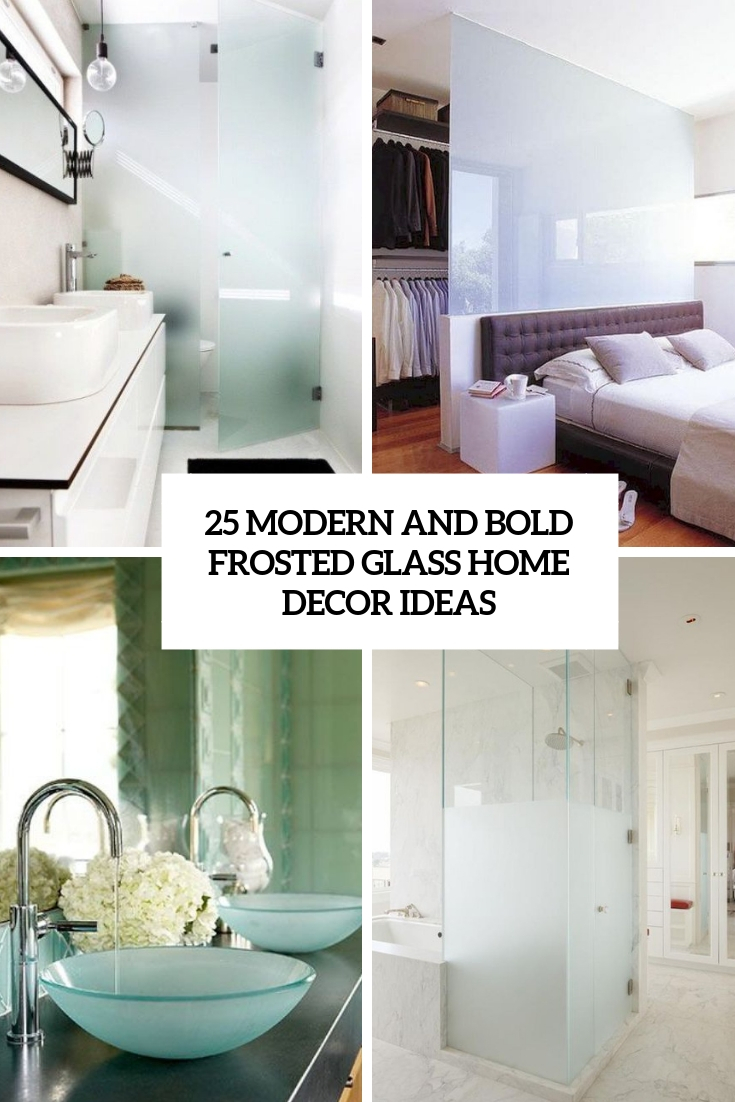 modern and bold frosted glass home decor ideas cover