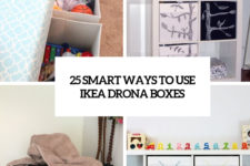 25 smart ways to use ikea drona boxes cover
