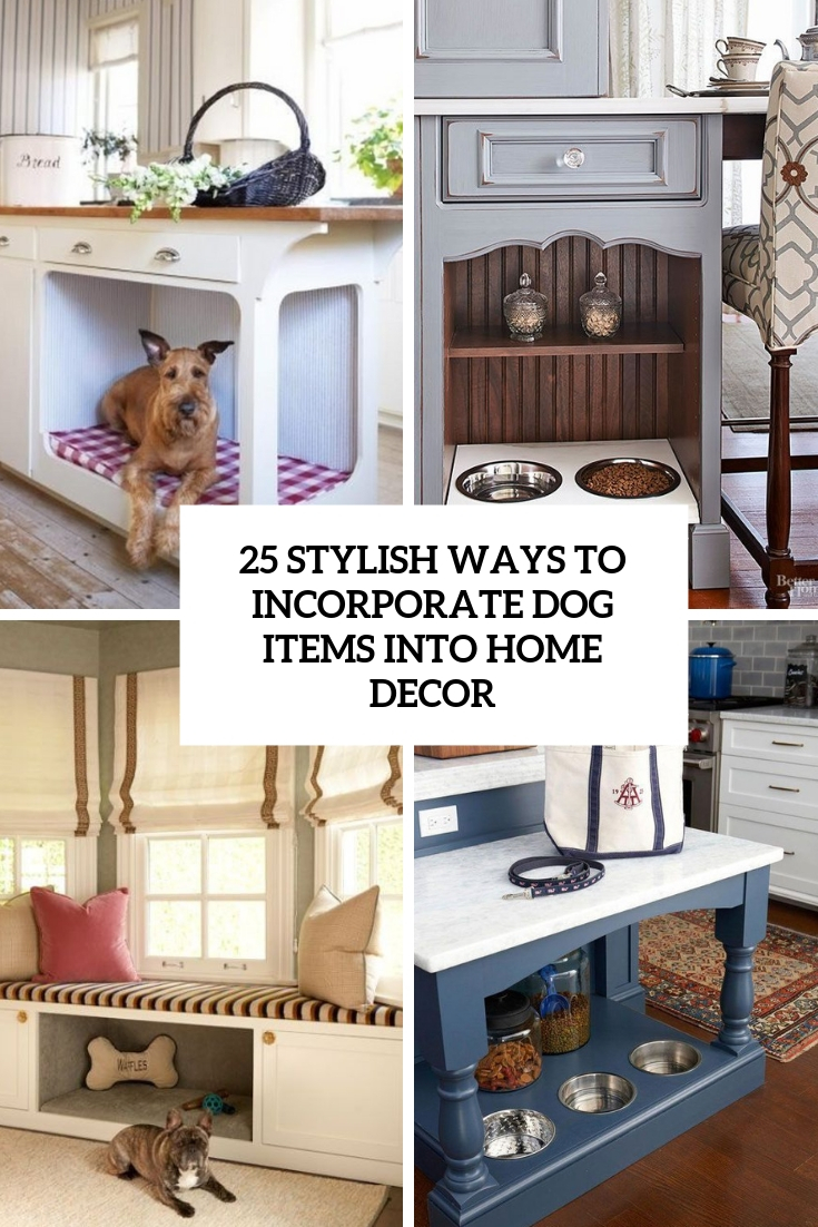 25 Stylish Ways To Incorporate Dog Items Into Home Decor