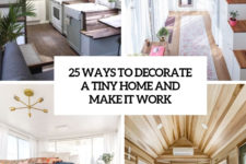 25 ways to decorate a tiny home and make it work cover