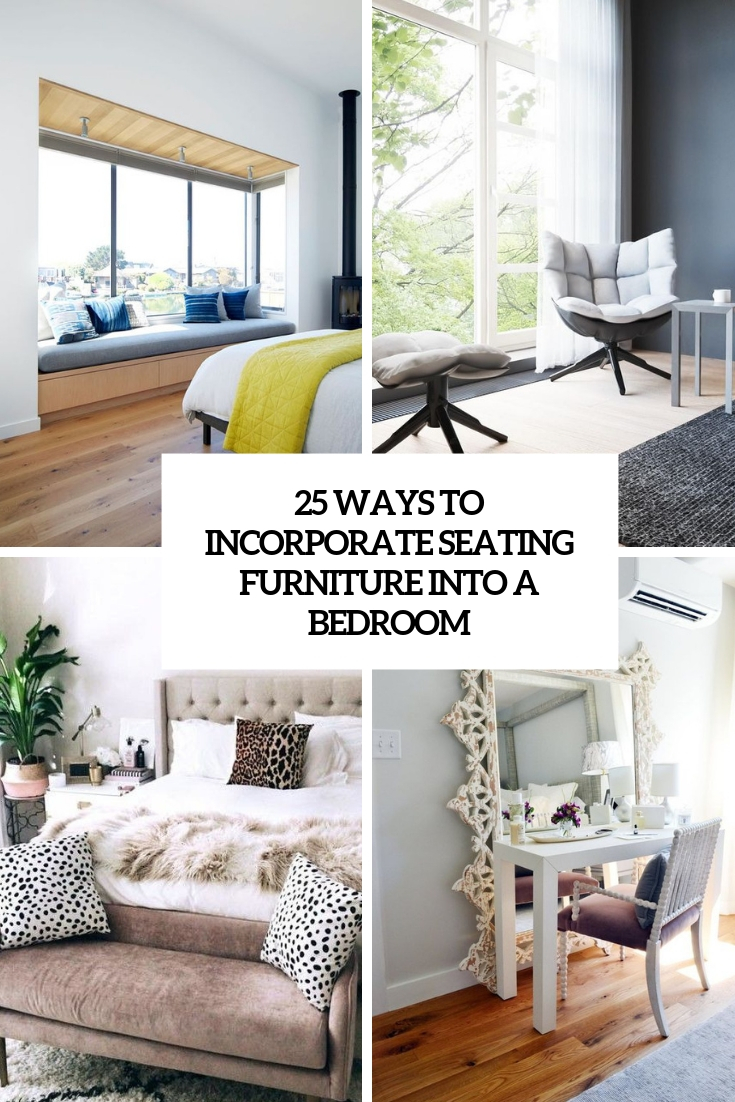 ways to incorporate seating furniture into a bedroom cover