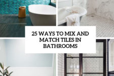 25 ways to mix and match tiles in bathrooms cover