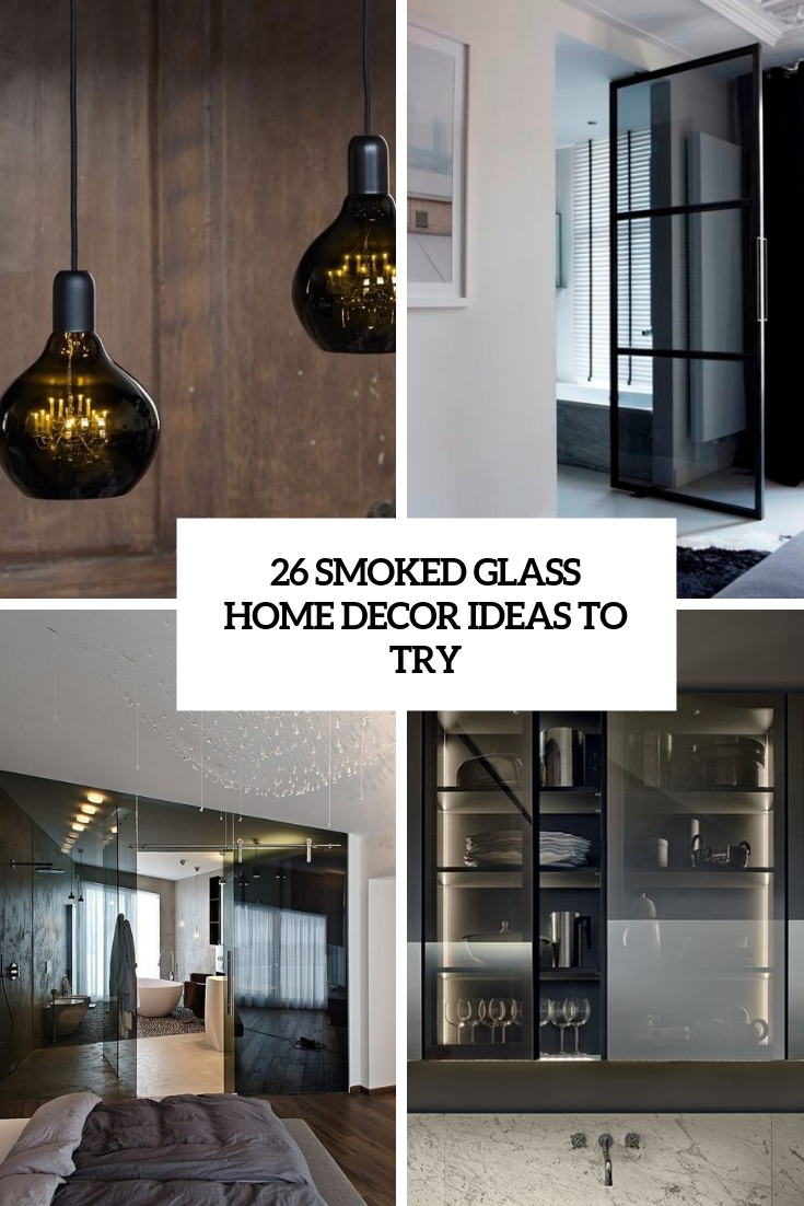 smoked glass home decor ideas to try cover