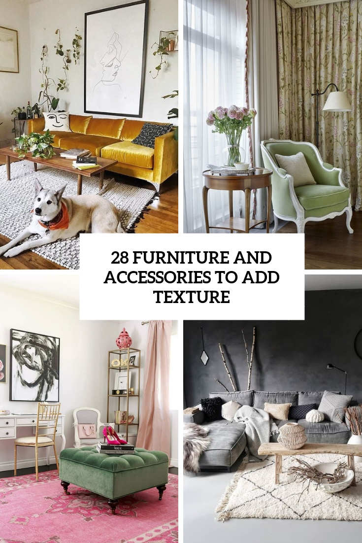 furniture and accessories to add texture cover
