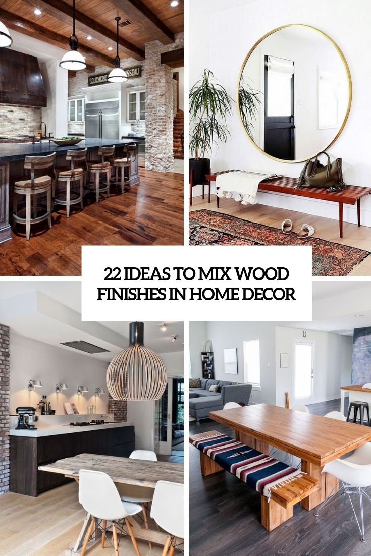 ideas to mix wood finishes in home decor cover