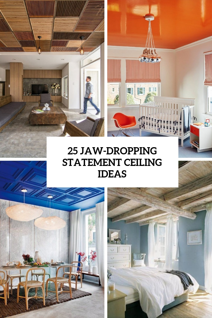 25 Jaw-Dropping Statement Ceiling Ideas