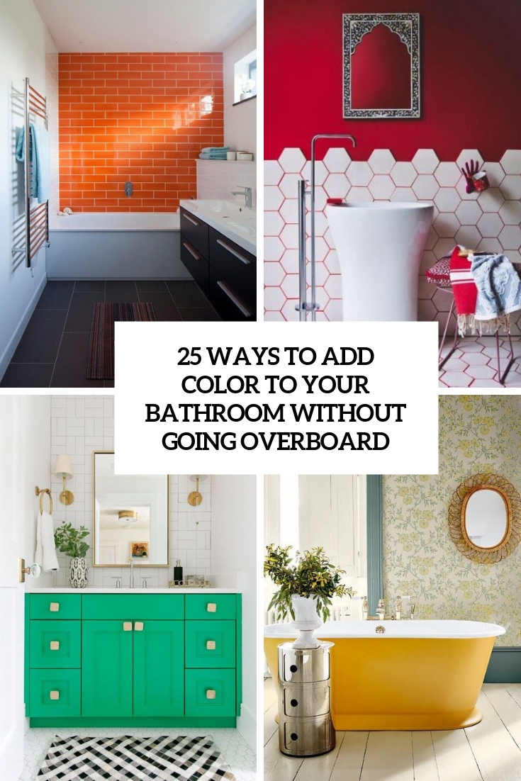 25 Ways To Add Color To Your Bathroom Without Going Overboard