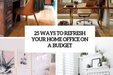 25 ways to refresh your home office on a  budget cover