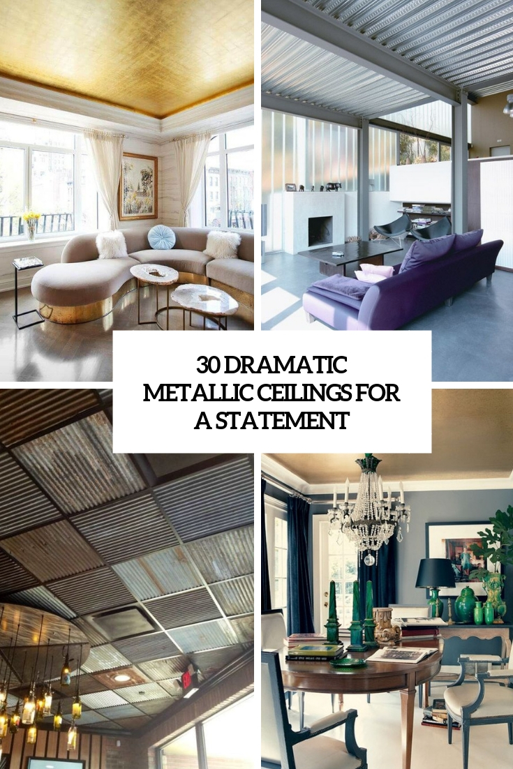 30 Dramatic Metallic Ceilings For A Statement