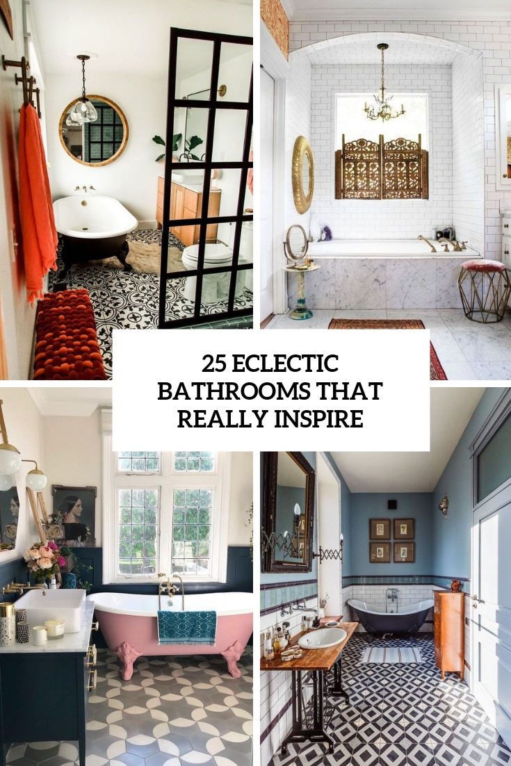 25 Eclectic Bathrooms That Really Inspire