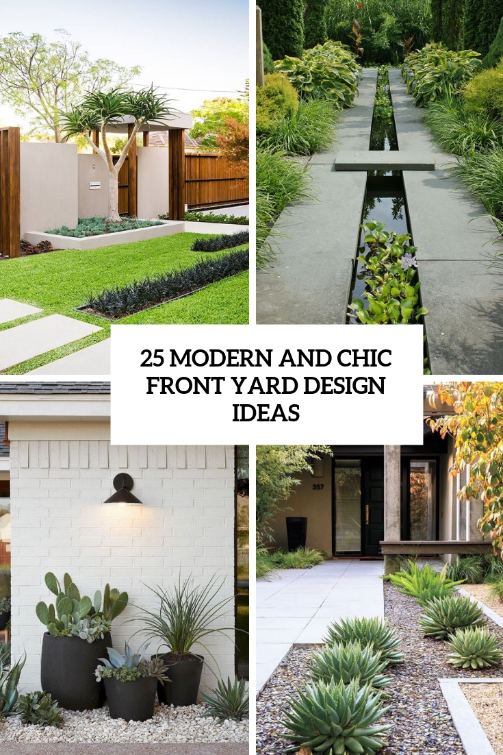 25 Modern And Chic Front Yard Design Ideas