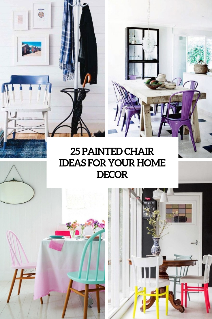 25 Painted Chair Ideas For Your Home Decor