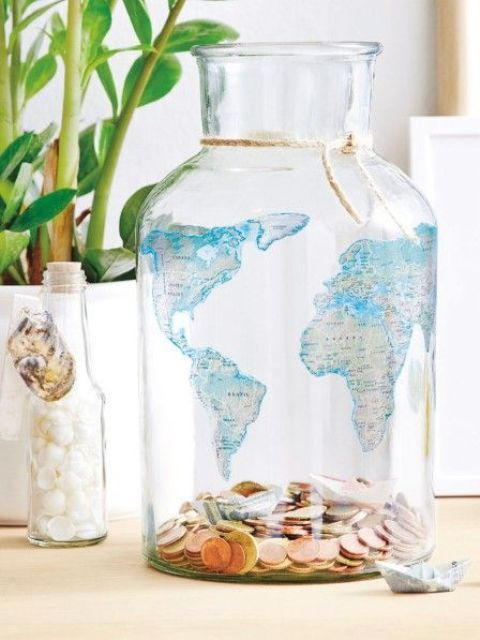 a world map jar with coins from various countries is a cool idea if you collect them, or is a good alternative to a piggy bank to save money for holidays
