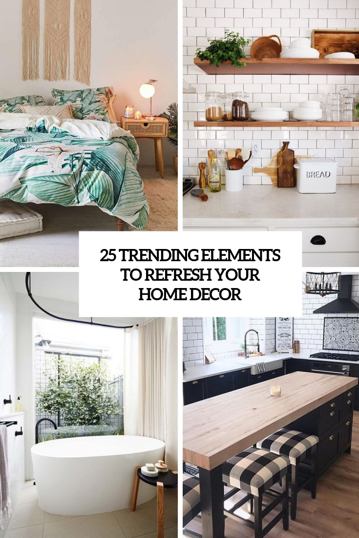 trending elements to refresh your home decor cover