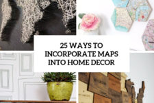 25 ways to incorporate maps into home decor cover