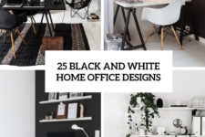 25 black and white home office designs cover