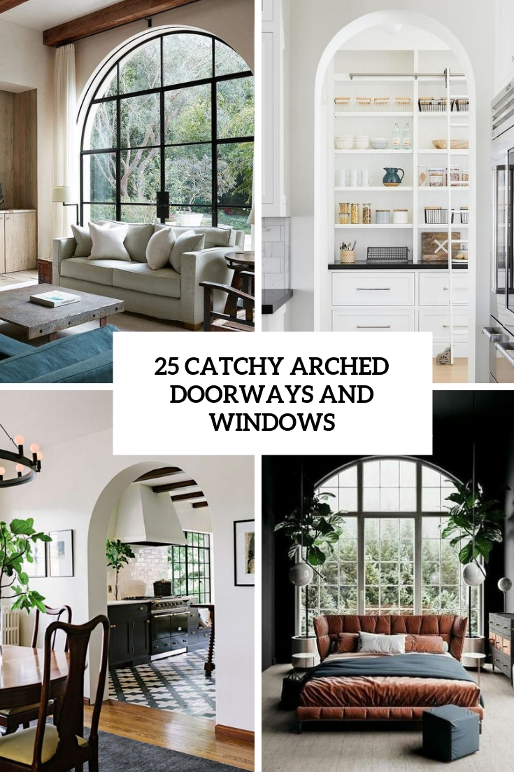 25 Catchy Arched Doorways And Windows