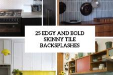 25 edgy and bold skinny tile backsplashes cover