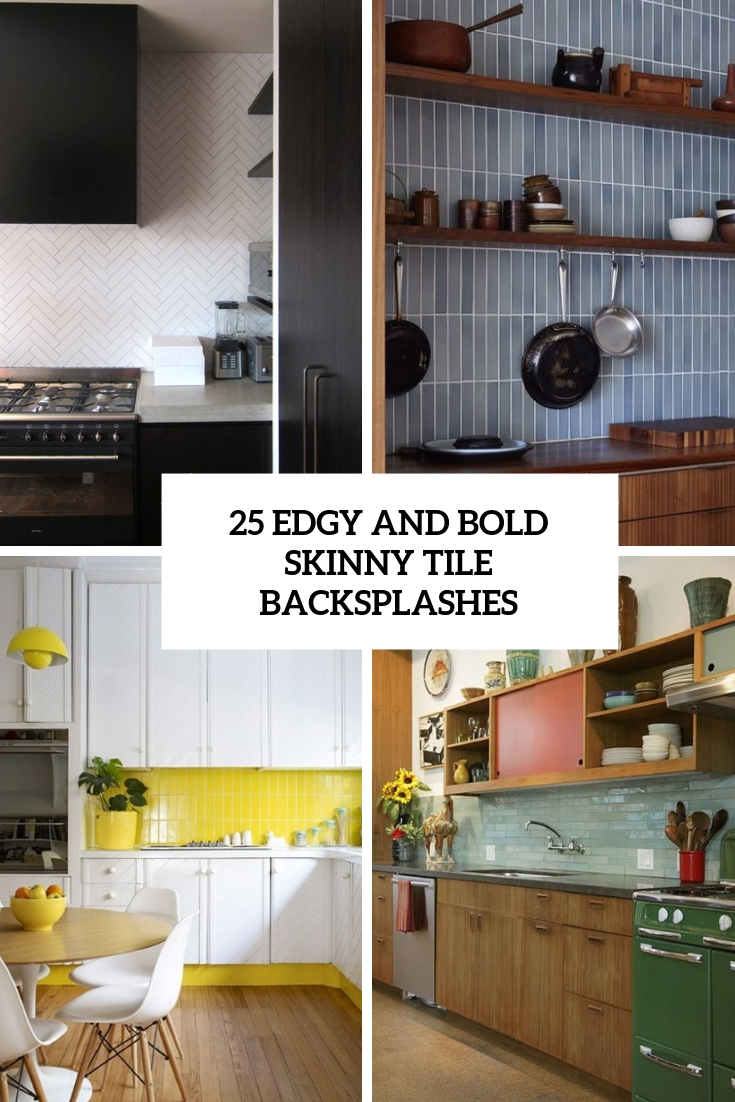 25 Edgy And Bold Skinny Tile Backsplashes Digsdigs