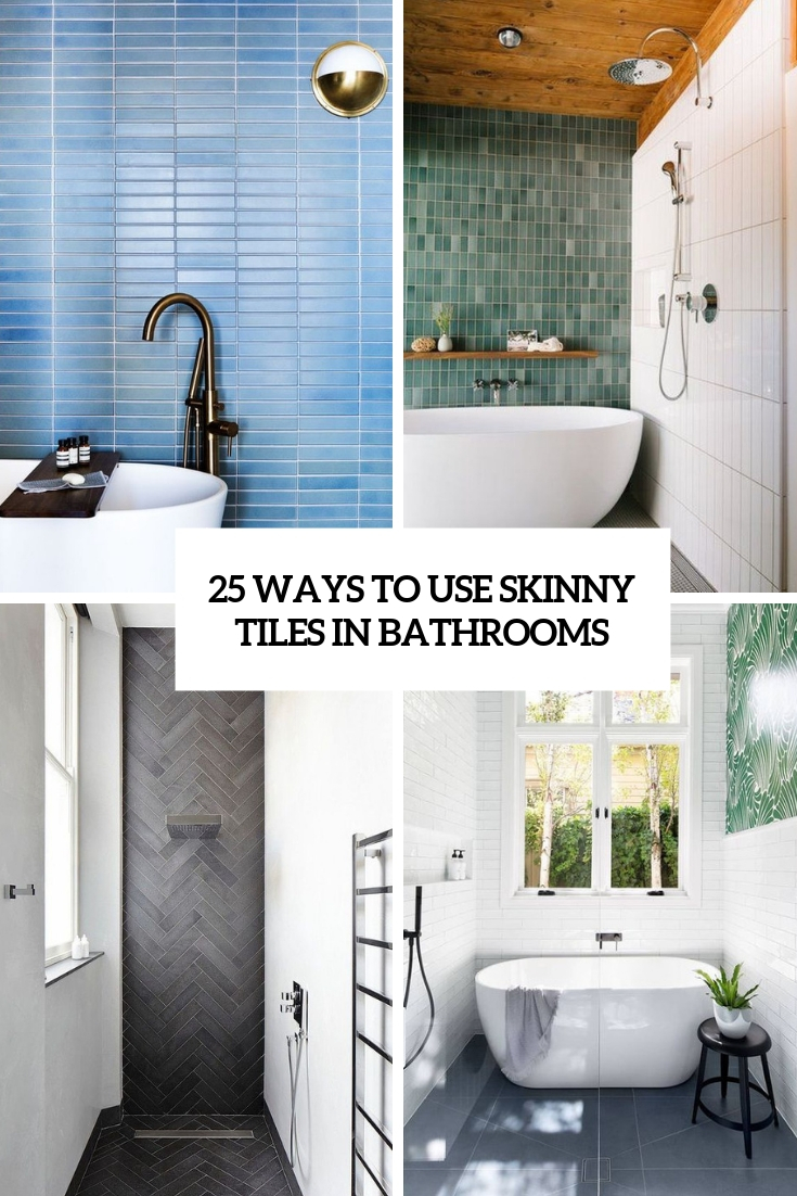 25 Ways To Use Skinny Tiles In Bathrooms