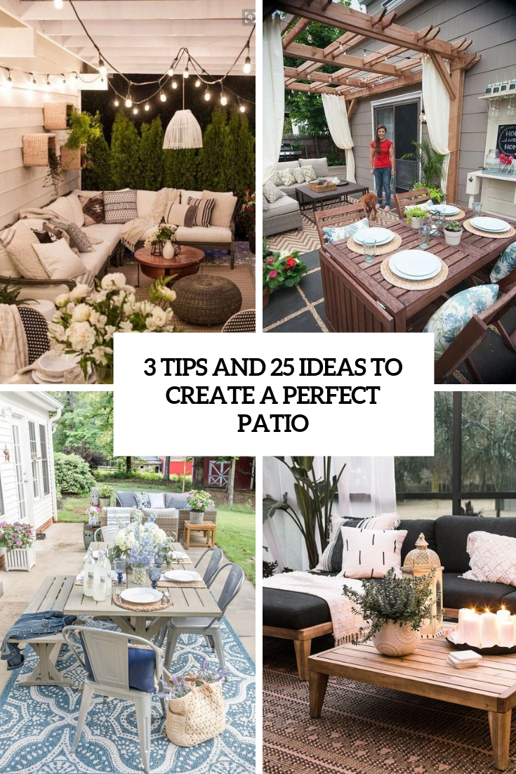 3 Tips And 25 Ideas To Create A Perfect Patio