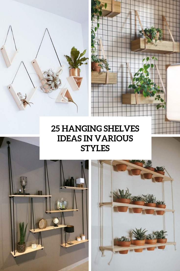 25 Hanging Shelves Ideas In Various Styles