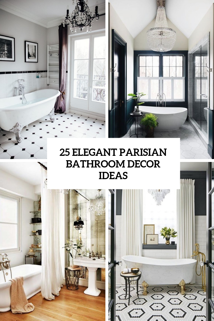 25 Elegant Parisian Bathroom Decor Ideas
